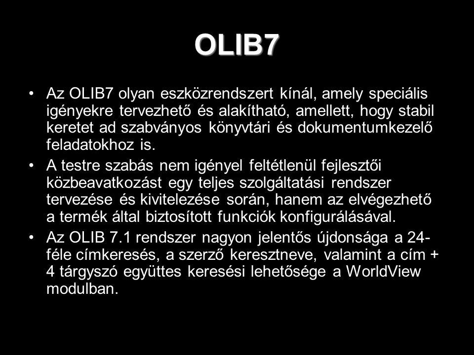 OLIB7 Az OLIB7 olyan eszközrendszert kínál, amely speciális igényekre tervezhető és alakítható, amellett, hogy stabil keretet ad szabványos könyvtári