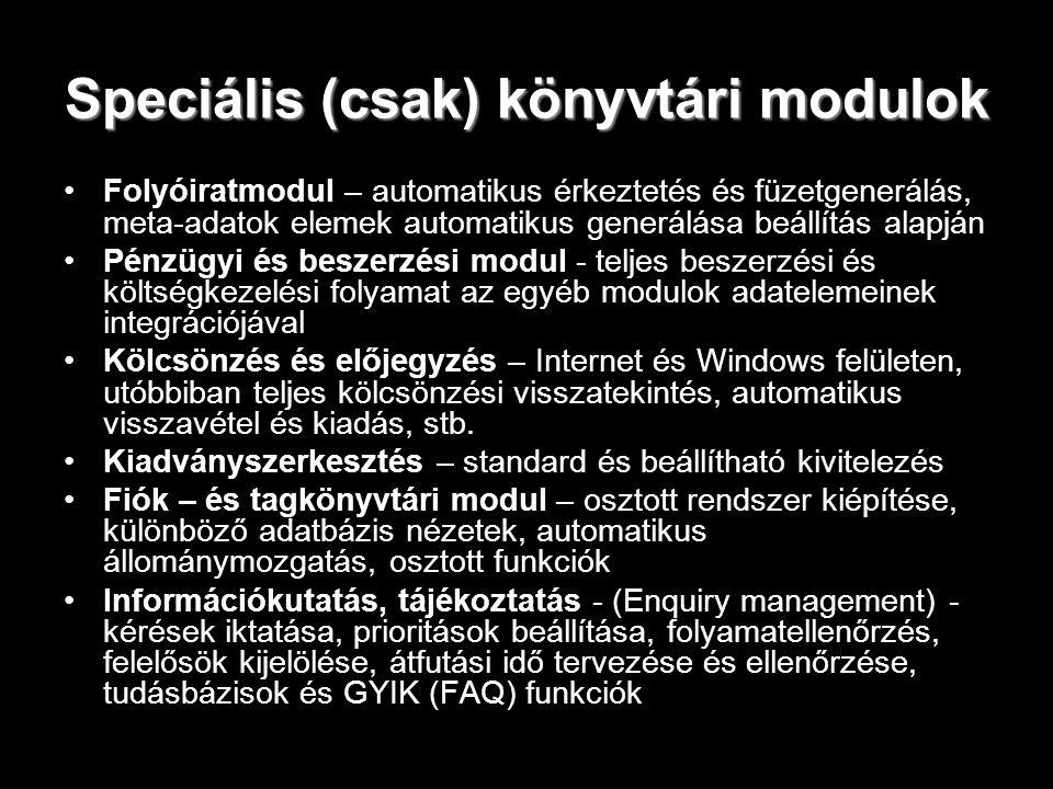 Speciális (csak) könyvtári modulok Folyóiratmodul – automatikus érkeztetés és füzetgenerálás, meta-adatok elemek automatikus generálása beállítás alap