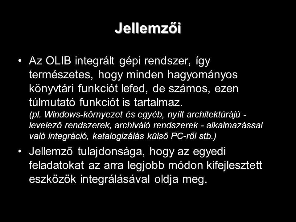 Jellemzői Az OLIB integrált gépi rendszer, így természetes, hogy minden hagyományos könyvtári funkciót lefed, de számos, ezen túlmutató funkciót is ta