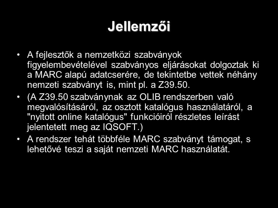 Jellemzői A fejlesztők a nemzetközi szabványok figyelembevételével szabványos eljárásokat dolgoztak ki a MARC alapú adatcserére, de tekintetbe vettek