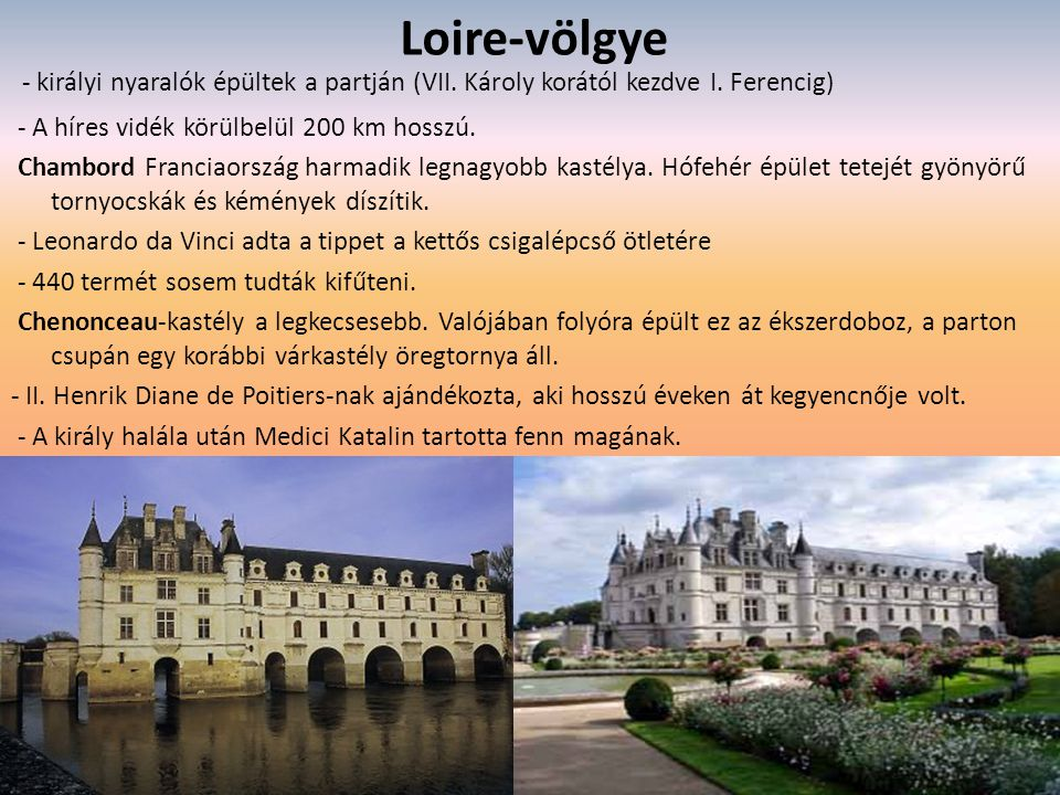 Loire-völgye - királyi nyaralók épültek a partján (VII.