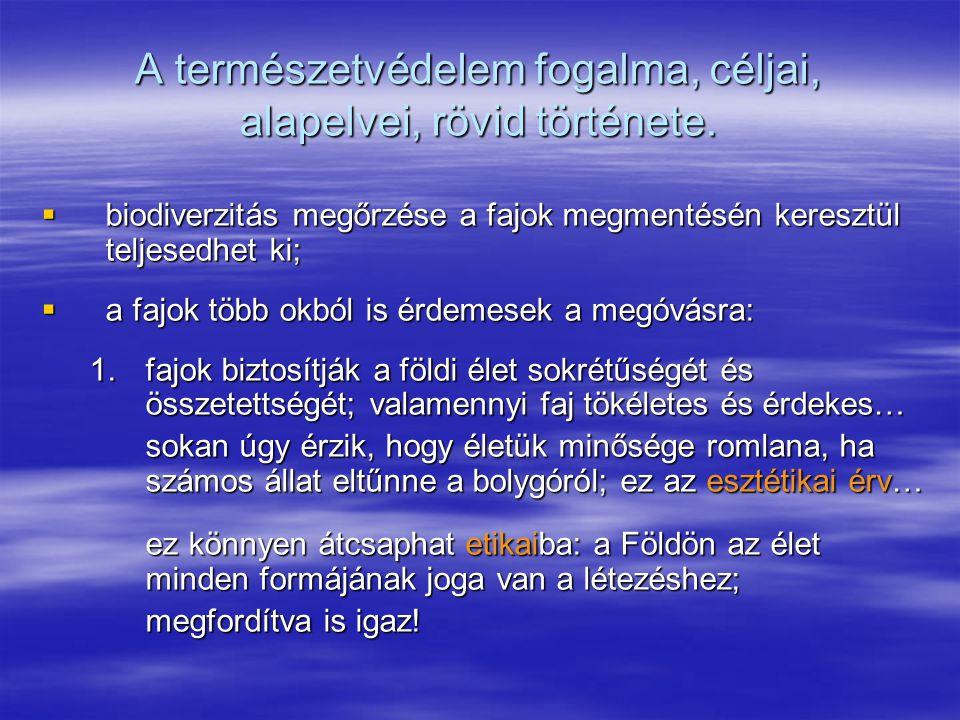 Érvényes természetvédelmi jogszabályok  1996.évi LIII.