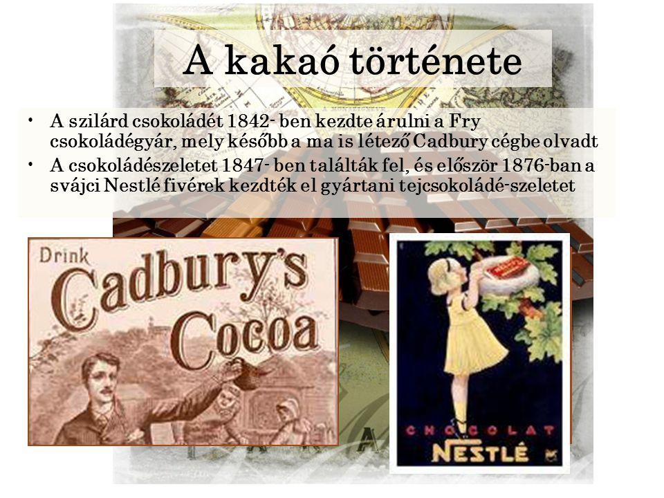 A szilárd csokoládét 1842- ben kezdte árulni a Fry csokoládégyár, mely később a ma is létező Cadbury cégbe olvadt A csokoládészeletet 1847- ben találták fel, és először 1876-ban a svájci Nestlé fivérek kezdték el gyártani tejcsokoládé-szeletet A kakaó története