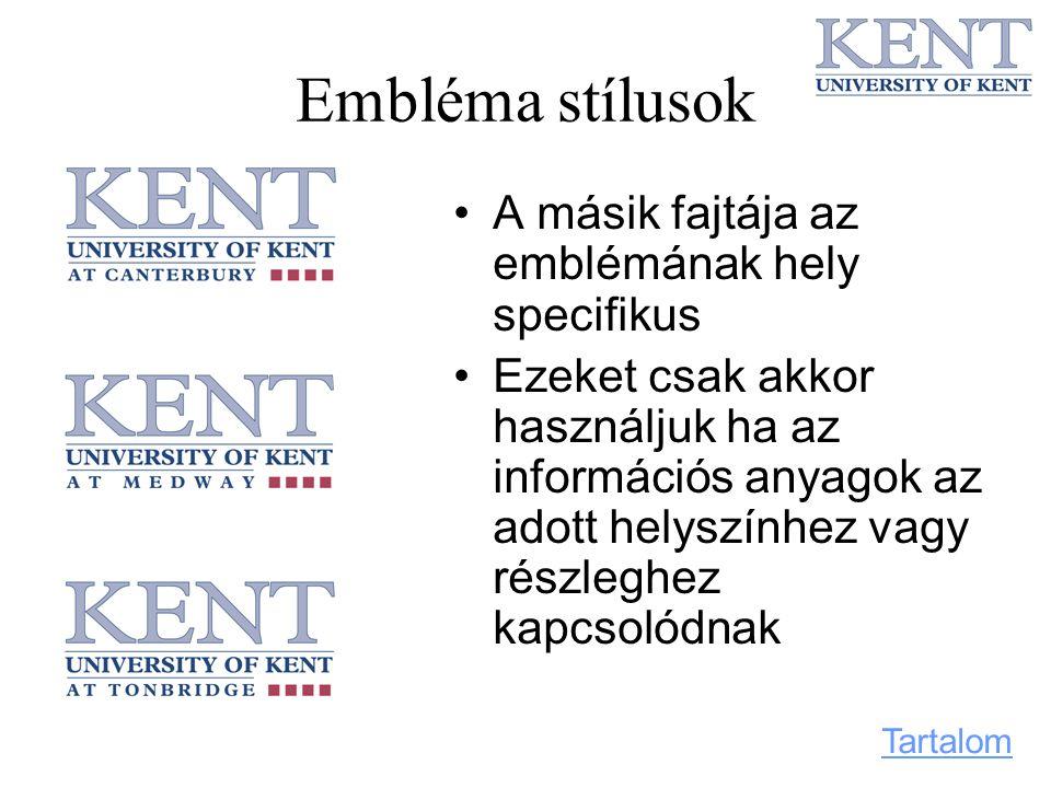 Embléma stílusok A másik fajtája az emblémának hely specifikus Ezeket csak akkor használjuk ha az információs anyagok az adott helyszínhez vagy részle