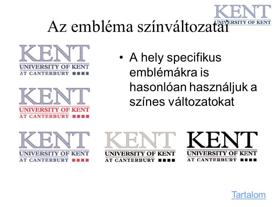 Az embléma színváltozatai A hely specifikus emblémákra is hasonlóan használjuk a színes változatokat Tartalom