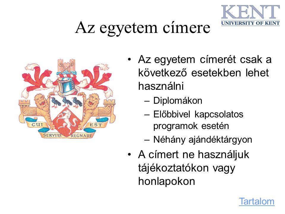Az egyetem címere Az egyetem címerét csak a következő esetekben lehet használni –Diplomákon –Előbbivel kapcsolatos programok esetén –Néhány ajándéktár