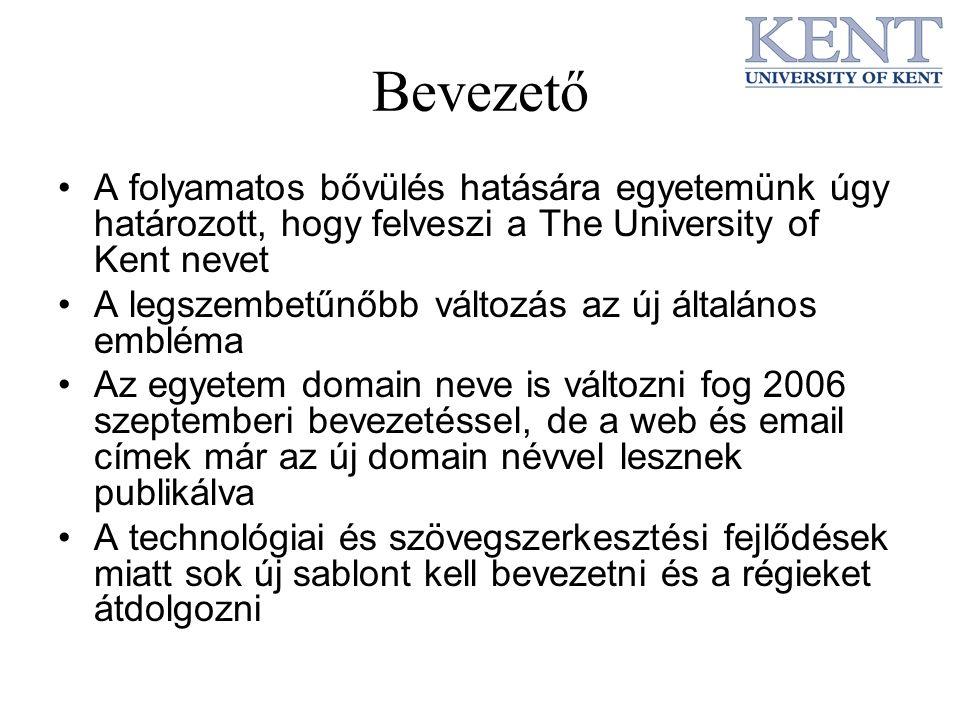 Bevezető A folyamatos bővülés hatására egyetemünk úgy határozott, hogy felveszi a The University of Kent nevet A legszembetűnőbb változás az új általá