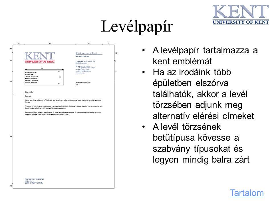 Levélpapír A levélpapír tartalmazza a kent emblémát Ha az irodáink több épületben elszórva találhatók, akkor a levél törzsében adjunk meg alternatív e