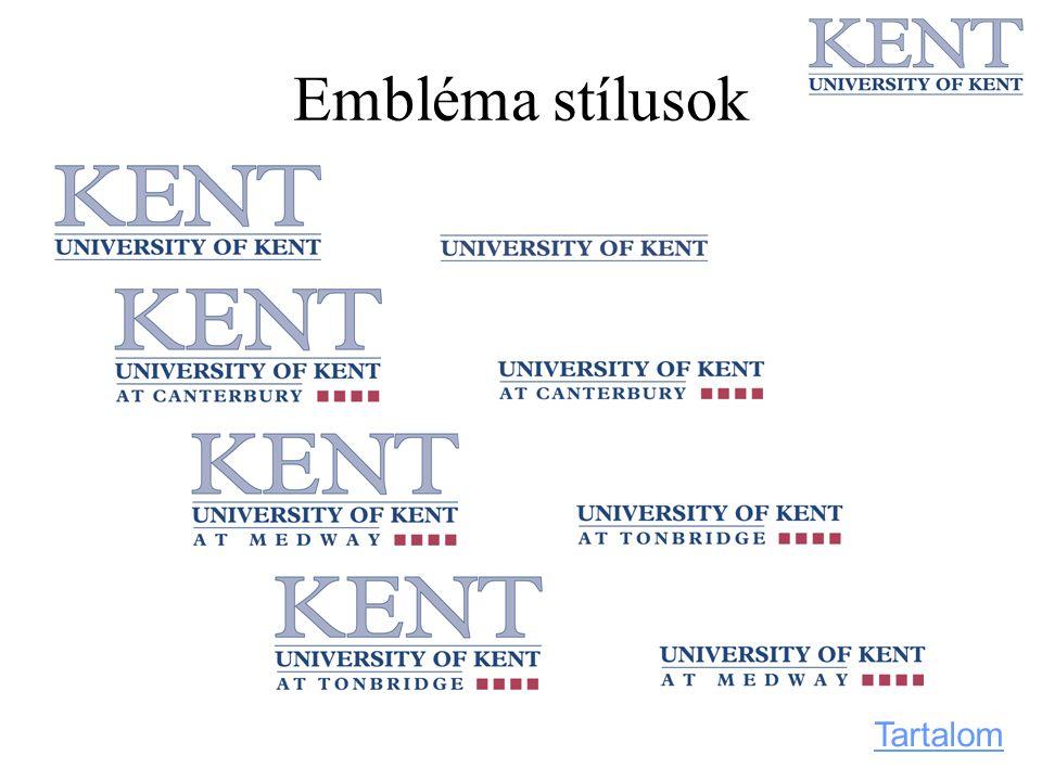 Embléma stílusok Az emblémát minden információs és nyilvános anyagon fel kell tüntetni Az embléma két részből áll –A Kent nyomtatott betűkből –Az egyetem nevéből Tartalom