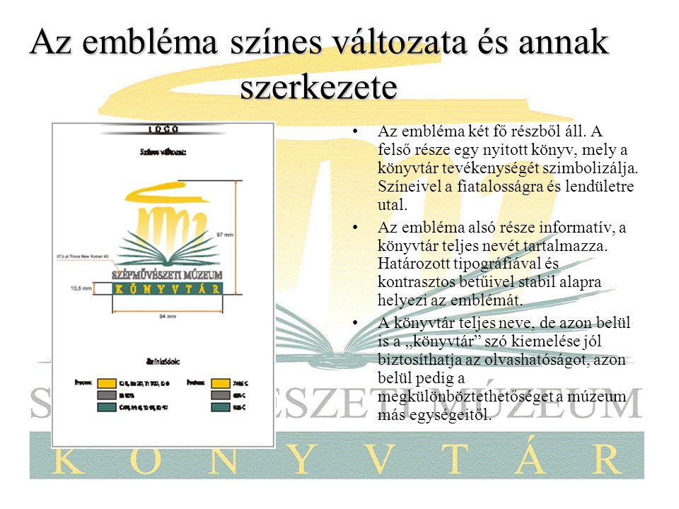 Az embléma színes változata és annak szerkezete Az embléma két fő részből áll. A felső része egy nyitott könyv, mely a könyvtár tevékenységét szimboli
