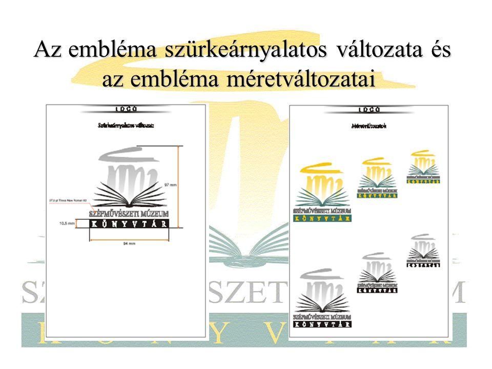 Az embléma szürkeárnyalatos változata és az embléma méretváltozatai