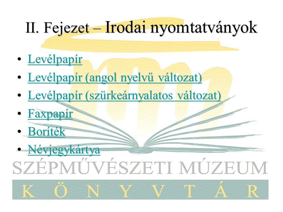 II. Fejezet – Irodai nyomtatványok LevélpapírLevélpapírLevélpapír Levélpapír (angol nyelvű változat)Levélpapír (angol nyelvű változat)Levélpapír (ango