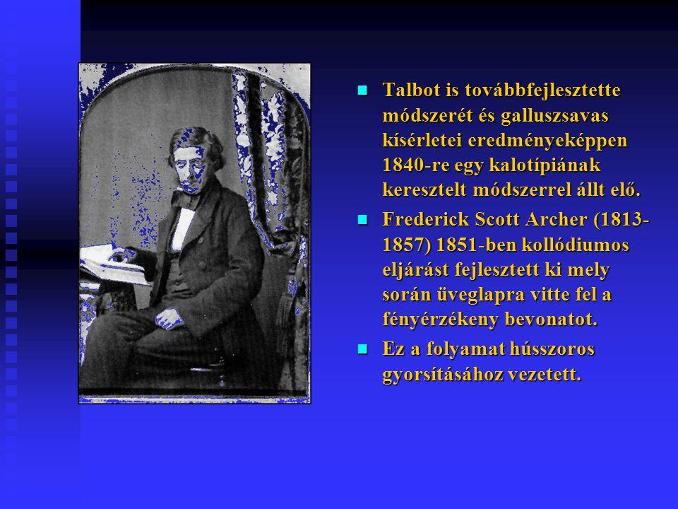 Talbot is továbbfejlesztette módszerét és galluszsavas kísérletei eredményeképpen 1840-re egy kalotípiának keresztelt módszerrel állt elő. Talbot is t