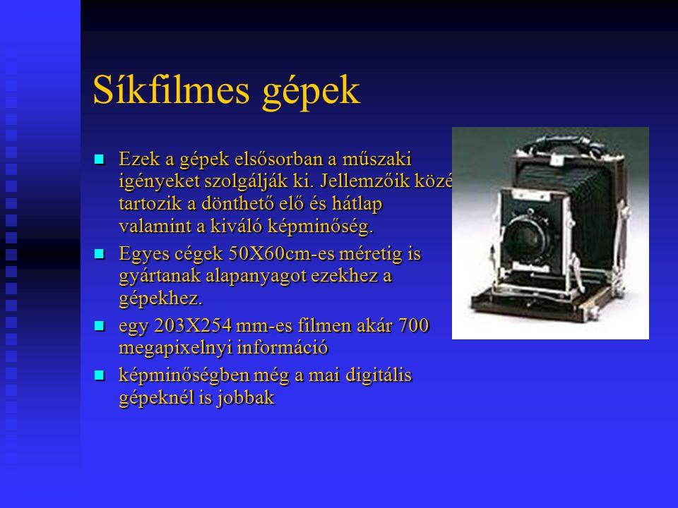 Síkfilmes gépek Ezek a gépek elsősorban a műszaki igényeket szolgálják ki. Jellemzőik közé tartozik a dönthető elő és hátlap valamint a kiváló képminő