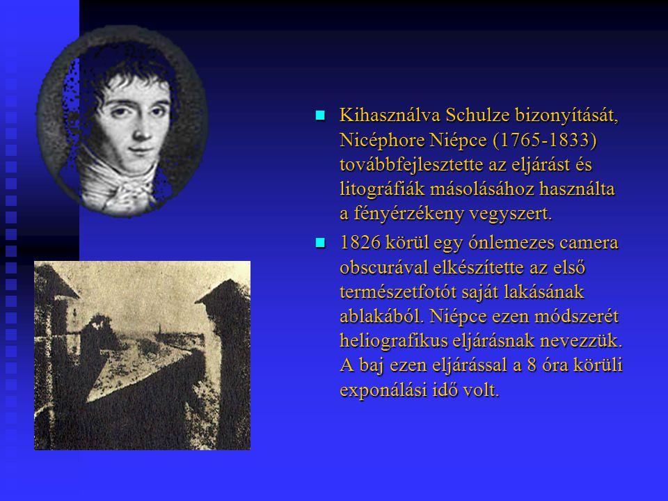 Kihasználva Schulze bizonyítását, Nicéphore Niépce (1765-1833) továbbfejlesztette az eljárást és litográfiák másolásához használta a fényérzékeny vegy
