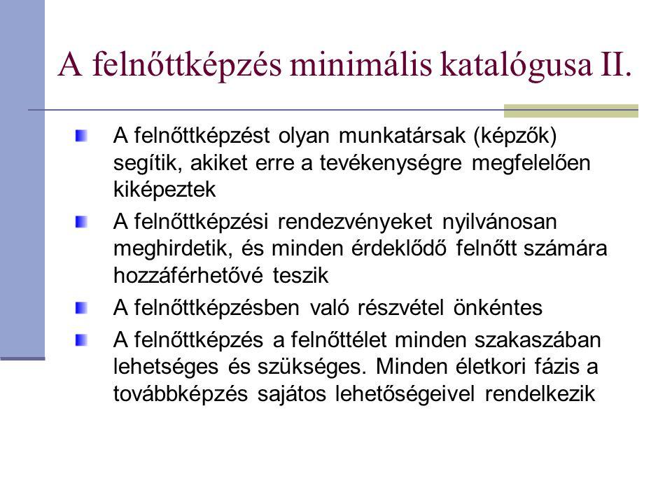 Az andragógiai elméletek osztályozása Társadalompolitikai, antropológiai, tudományelméleti, ill.