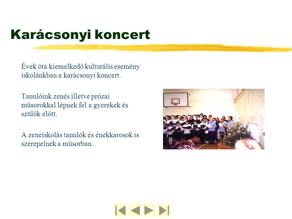 Karácsonyi koncert Évek óta kiemelkedő kulturális esemény iskolánkban a karácsonyi koncert. Tanulóink zenés illetve prózai műsorokkal lépnek fel a gye