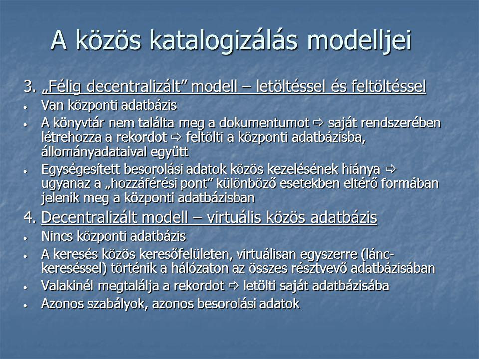 """3. """"Félig decentralizált"""" modell – letöltéssel és feltöltéssel Van központi adatbázis Van központi adatbázis A könyvtár nem találta meg a dokumentumot"""