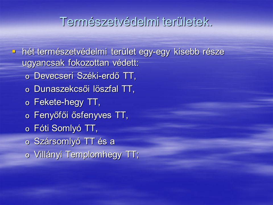 Természetvédelmi területek.  hét természetvédelmi terület egy-egy kisebb része ugyancsak fokozottan védett: o Devecseri Széki-erdő TT, o Dunaszekcsői