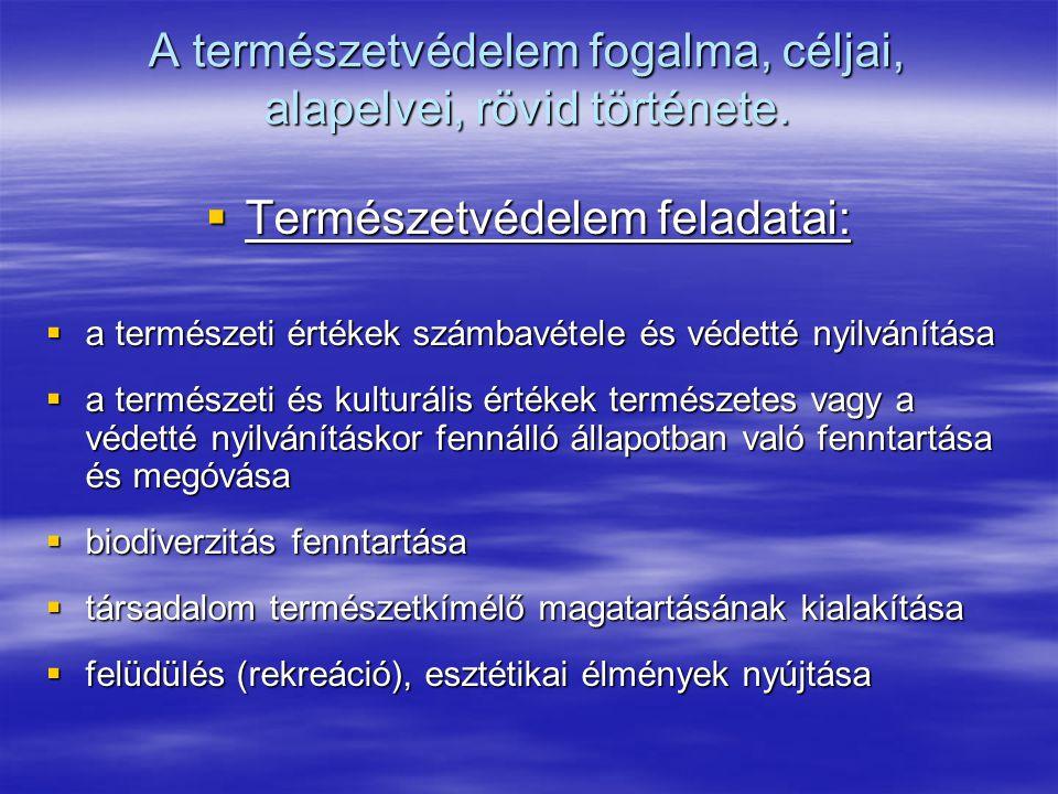 Érvényes természetvédelmi jogszabályok Az 1996.évi LIII.
