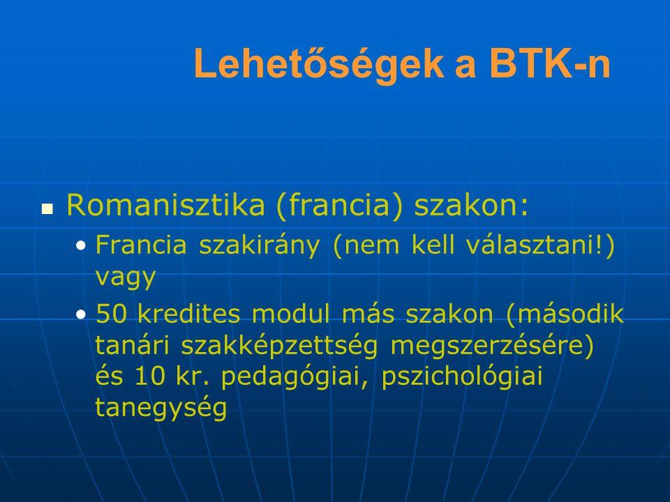 Lehetőségek a BTK-n Szabad bölcsészet szakon: Etika szakirány vagy 50 kredites modul más szakon (második tanári szakképzettség megszerzésére) és 10 kr.