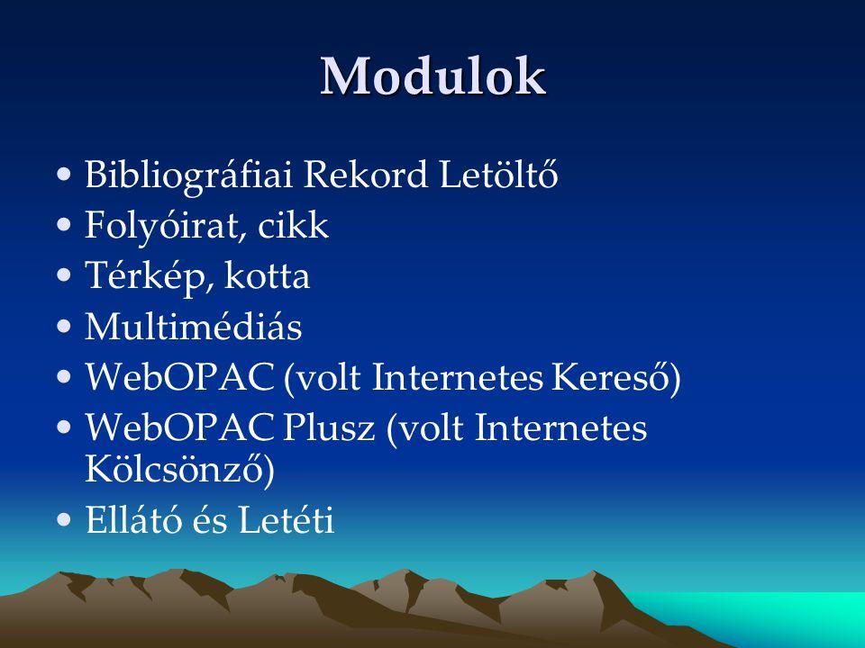 Modulok Bibliográfiai Rekord Letöltő Folyóirat, cikk Térkép, kotta Multimédiás WebOPAC (volt Internetes Kereső) WebOPAC Plusz (volt Internetes Kölcsön