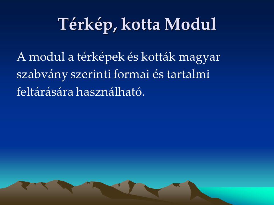 Térkép, kotta Modul A modul a térképek és kották magyar szabvány szerinti formai és tartalmi feltárására használható.