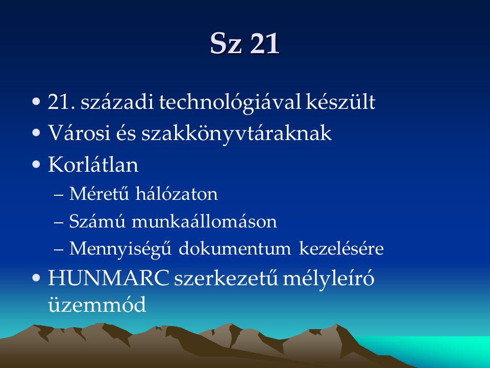 Sz M Szikla-Mini Oktatási intézmények és kistelepülések könyvtárainak Legfeljebb –4 munkaállomás –50000 kötet Az OPAC-on kívül minden modullal összekapcsolható