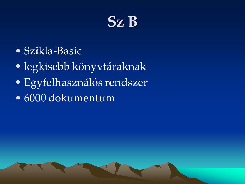 Sz B Szikla-Basic legkisebb könyvtáraknak Egyfelhasználós rendszer 6000 dokumentum