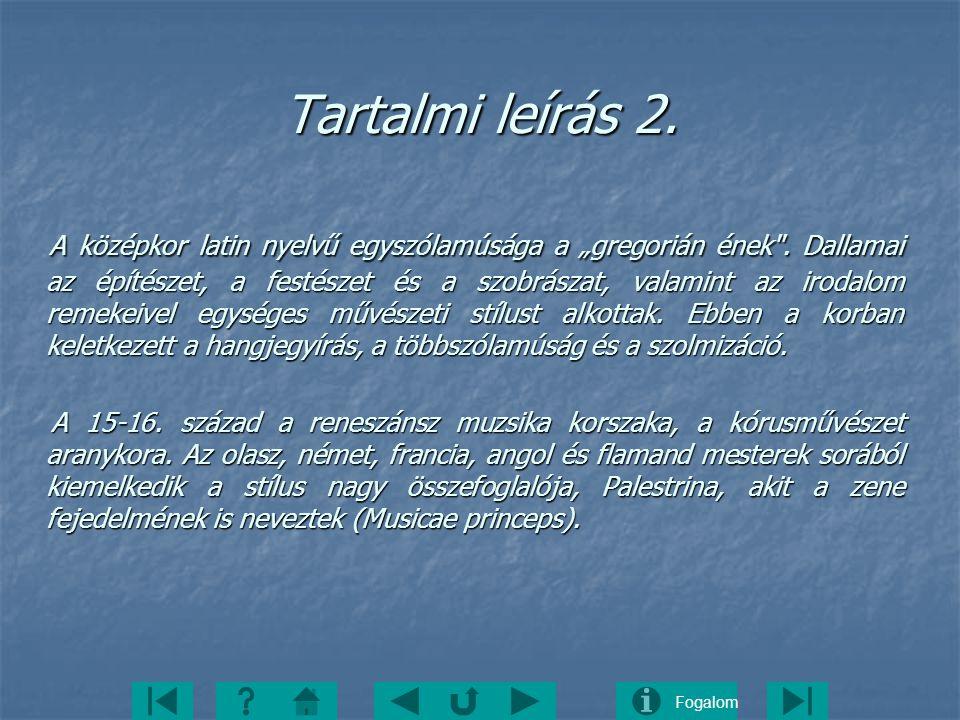 """Fogalom Tartalmi leírás 2. A középkor latin nyelvű egyszólamúsága a """"gregorián ének"""