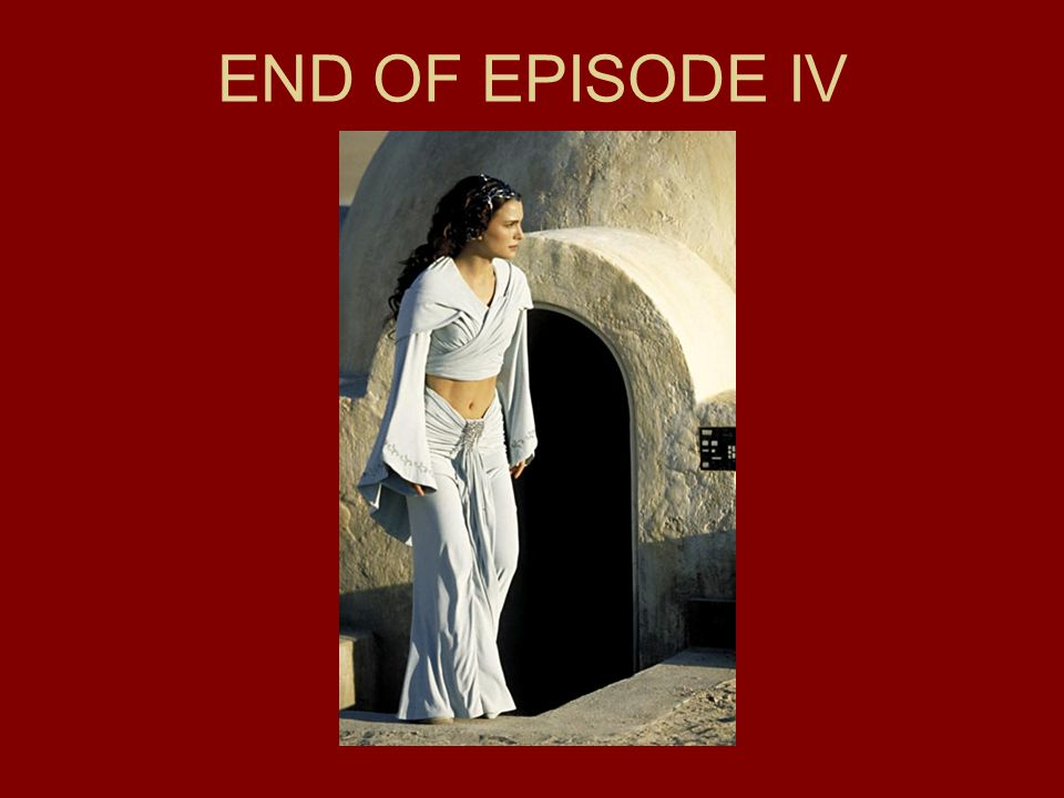 END OF EPISODE IV