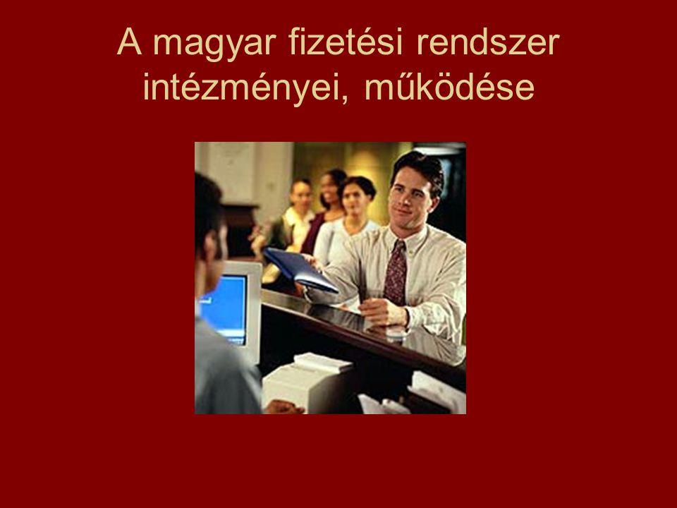 A magyar fizetési rendszer intézményei, működése