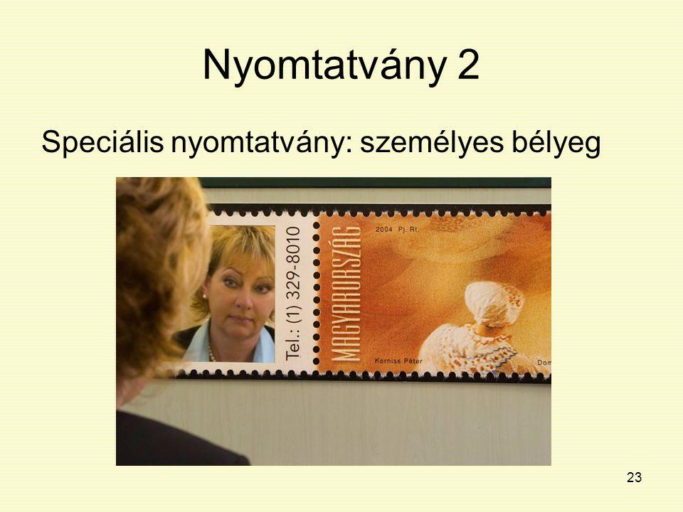 23 Nyomtatvány 2 Speciális nyomtatvány: személyes bélyeg