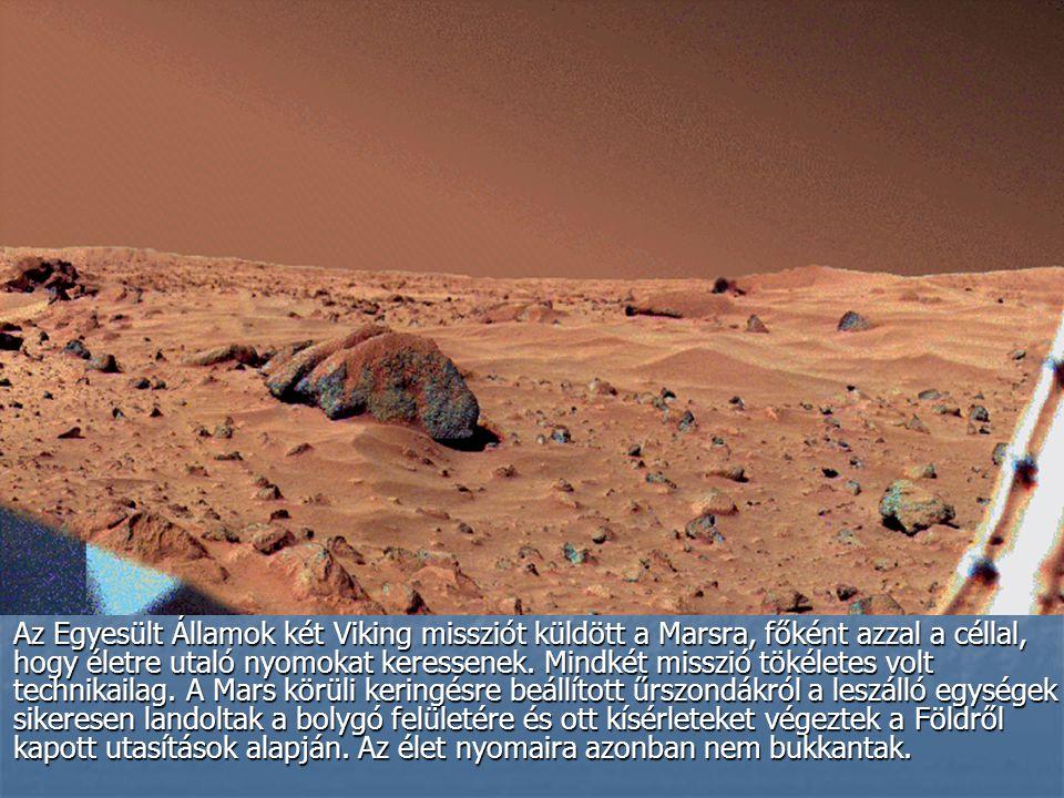 Az Egyesült Államok két Viking missziót küldött a Marsra, főként azzal a céllal, hogy életre utaló nyomokat keressenek.