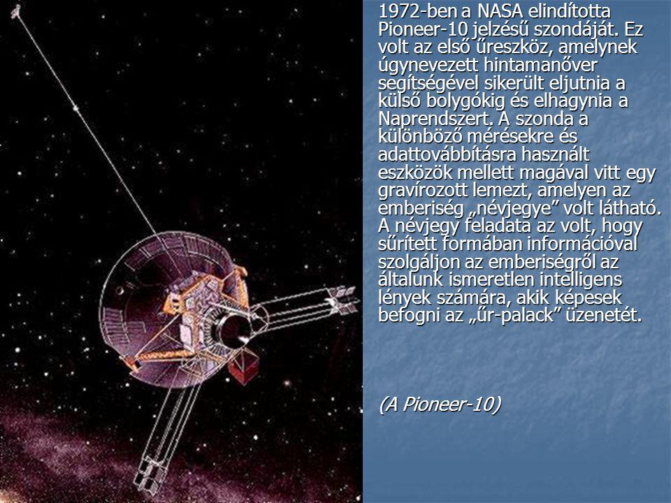 1972-ben a NASA elindította Pioneer-10 jelzésű szondáját.