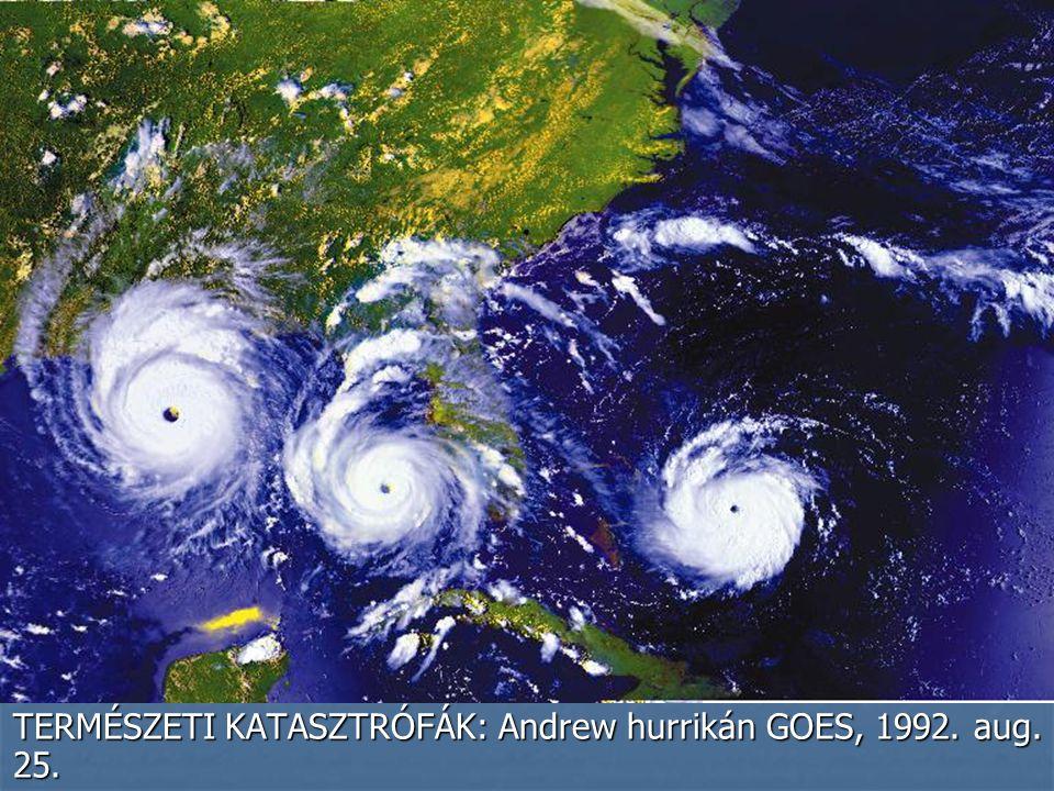 TERMÉSZETI KATASZTRÓFÁK: Andrew hurrikán GOES, 1992.