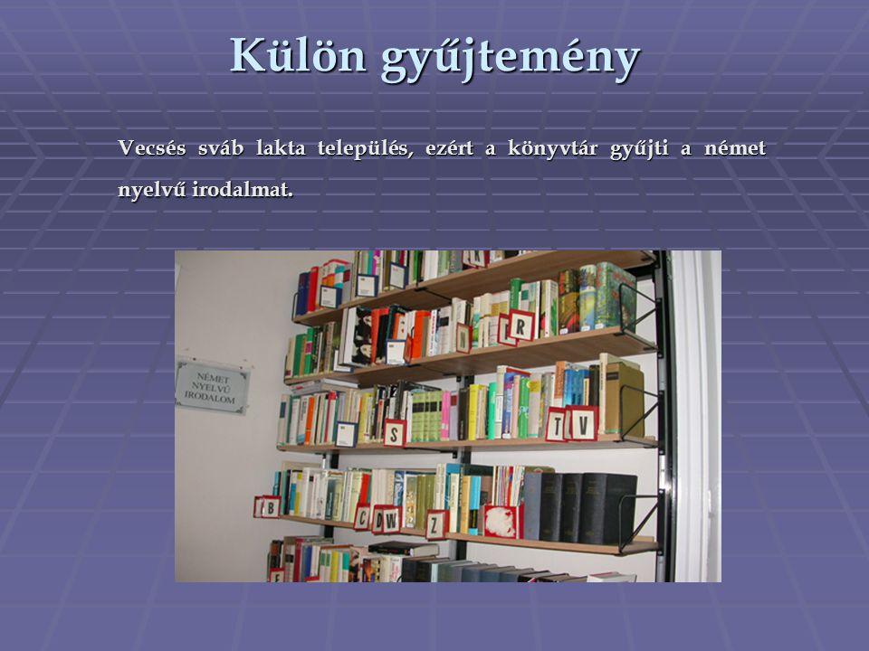 Vecsés sváb lakta település, ezért a könyvtár gyűjti a német nyelvű irodalmat. Külön gyűjtemény