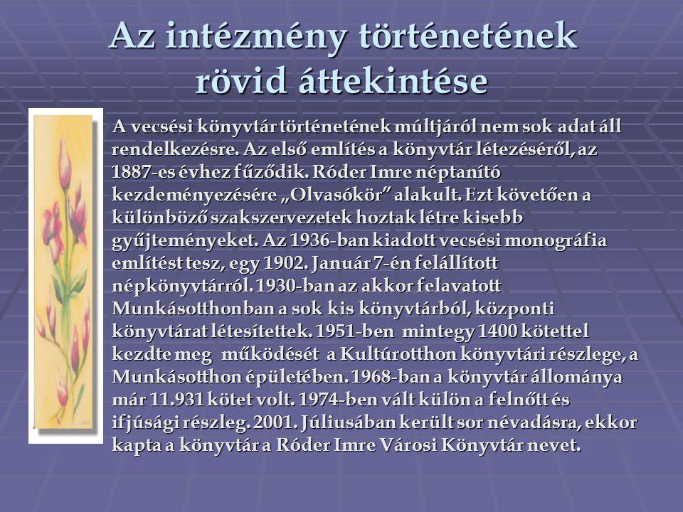 A vecsési könyvtár történetének múltjáról nem sok adat áll rendelkezésre. Az első említés a könyvtár létezéséről, az 1887-es évhez fűződik. Róder Imre