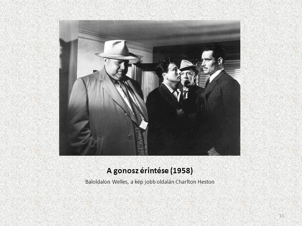 A gonosz érintése (1958) Baloldalon Welles, a kép jobb oldalán Charlton Heston 10
