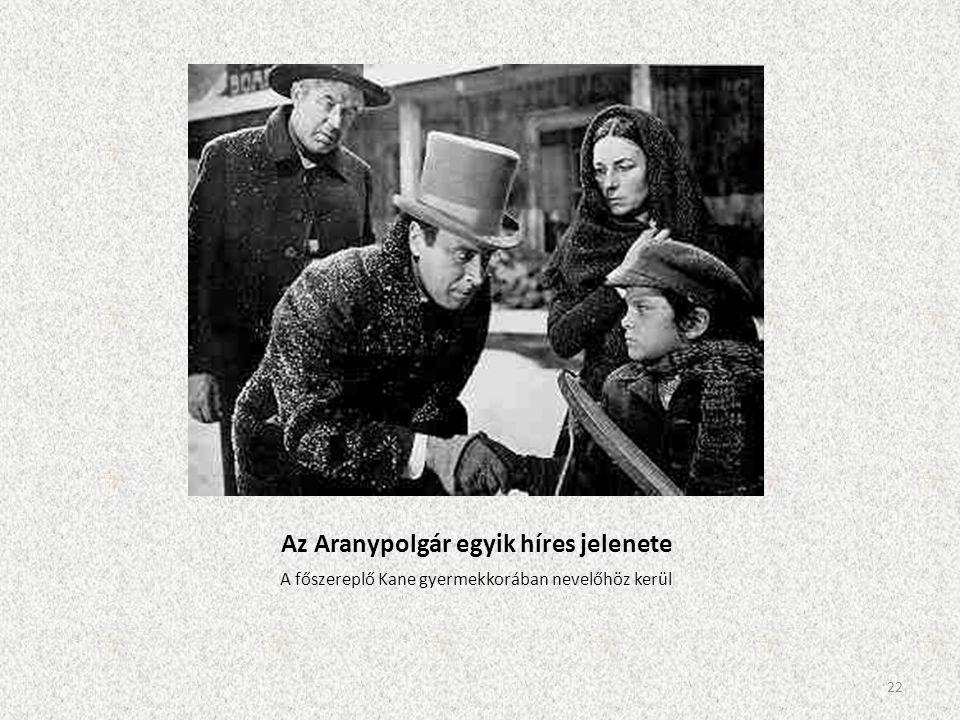 Az Aranypolgár egyik híres jelenete A főszereplő Kane gyermekkorában nevelőhöz kerül 22