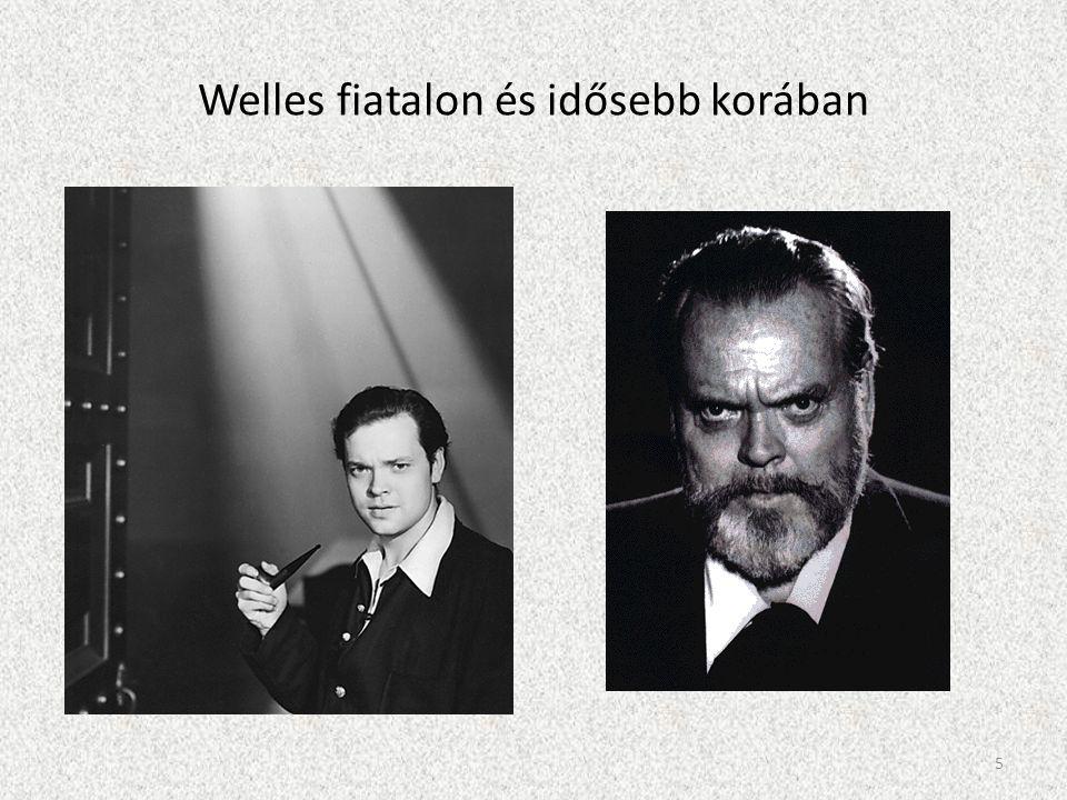 Welles fiatalon és idősebb korában 5