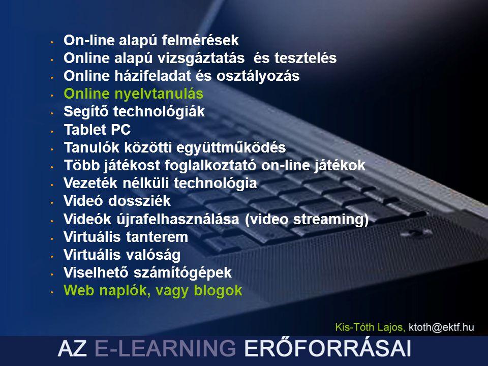 On-line alapú felmérések Online alapú vizsgáztatás és tesztelés Online házifeladat és osztályozás Online nyelvtanulás Segítő technológiák Tablet PC Ta