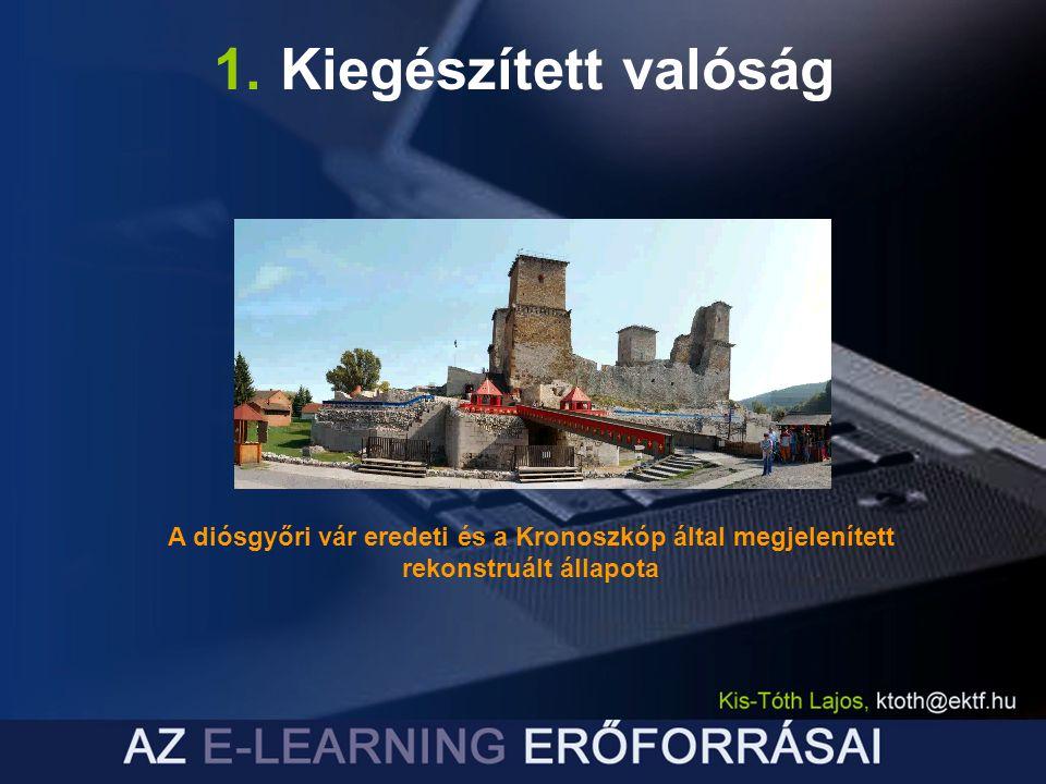 1. Kiegészített valóság A diósgyőri vár eredeti és a Kronoszkóp által megjelenített rekonstruált állapota