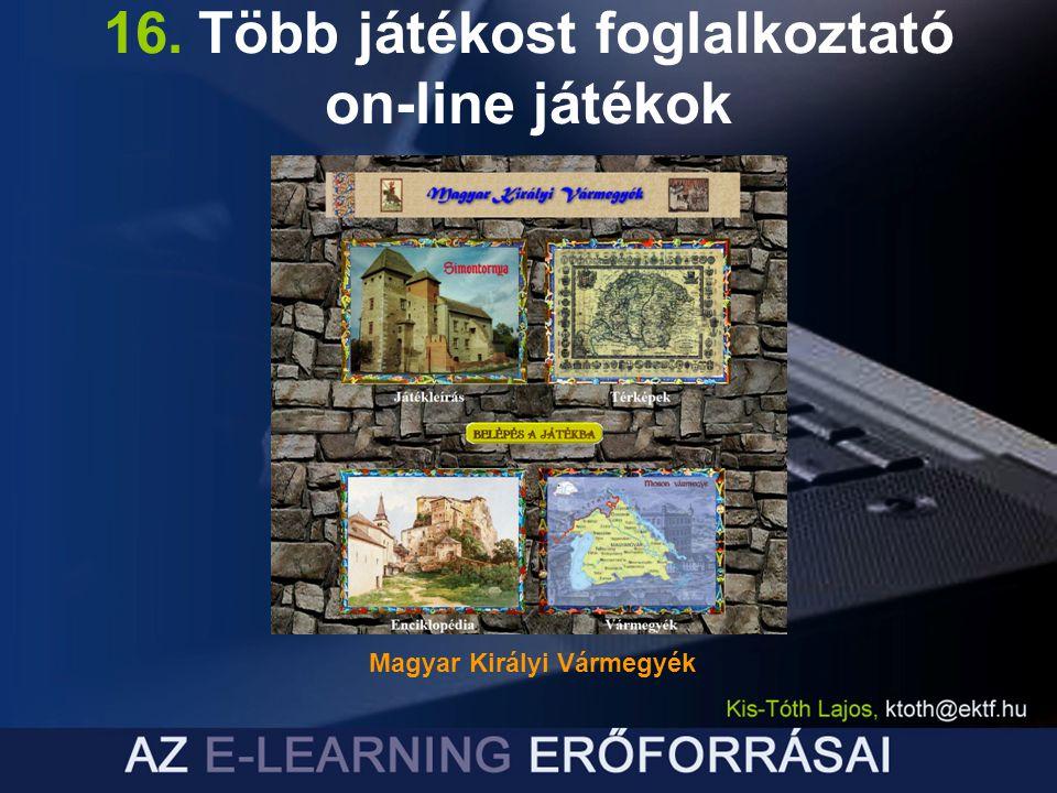 16. Több játékost foglalkoztató on-line játékok Magyar Királyi Vármegyék