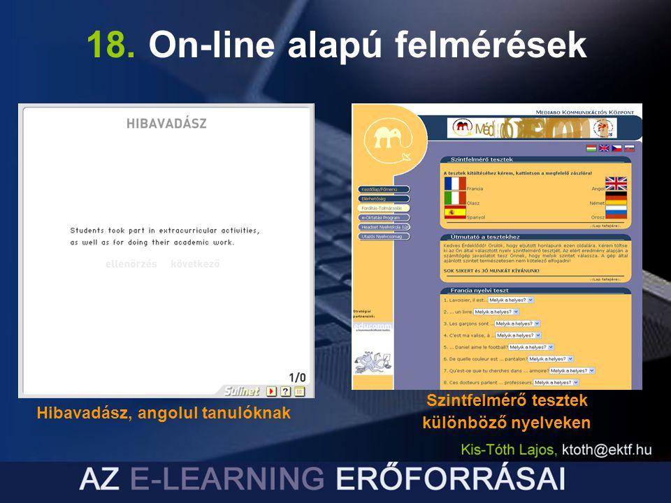 18. On-line alapú felmérések Hibavadász, angolul tanulóknak Szintfelmérő tesztek különböző nyelveken