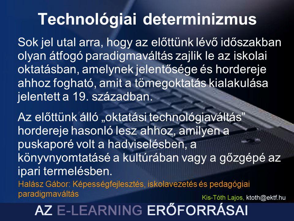 """Technológiai determinizmus """"Nincs semmi indok arra, hogy miért ne legyen az iskola kevésbé gépesítve, mint, mondjuk a konyha. B."""