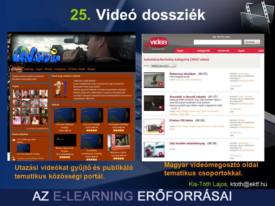 25. Videó dossziék Utazási videókat gyűjtő és publikáló tematikus közösségi portál. Magyar videómegosztó oldal tematikus csoportokkal.