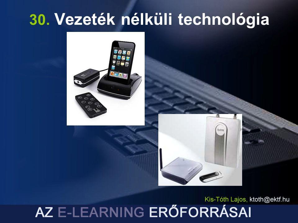 30. Vezeték nélküli technológia