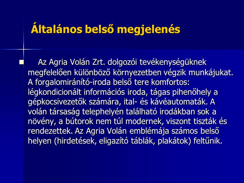 Általános belső megjelenés Az Agria Volán Zrt. dolgozói tevékenységüknek megfelelően különböző környezetben végzik munkájukat. A forgalomiránító-iroda