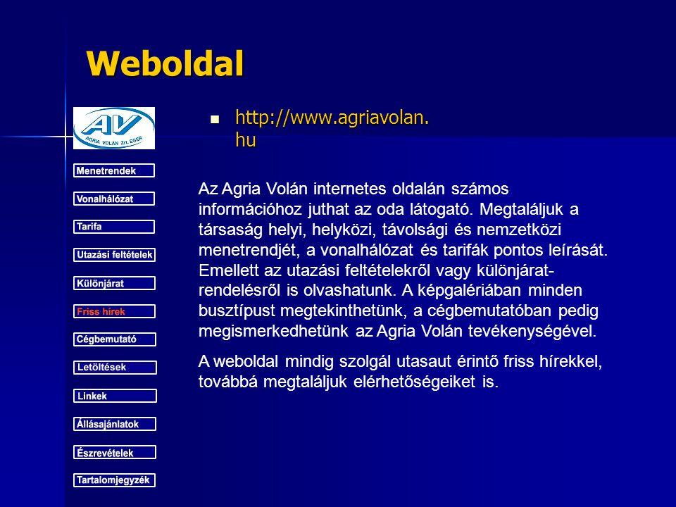 Weboldal http://www.agriavolan. hu http://www.agriavolan. hu Az Agria Volán internetes oldalán számos információhoz juthat az oda látogató. Megtalálju